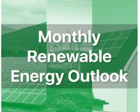Monthly Renewable Energy Outlook
